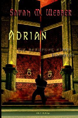 """Adrian, Die Berufung Eines Vampirs, Teil """"B"""""""