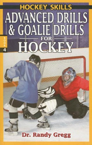 Advanced Drills & Goalie Drills for Hockey 9780973768183