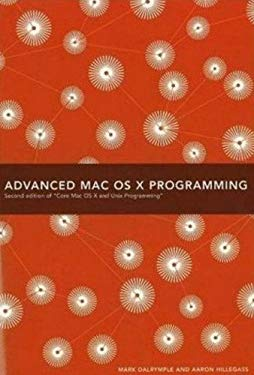 Advanced Mac OS X Programming 9780974078519
