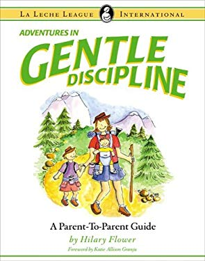 Adventures in Gentle Discipline: A Parent-To-Parent Guide 9780976896906