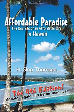 Affordable Paradise: The Secrets of an Affordable Life in Hawaii 9780971918504