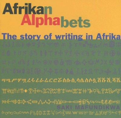 Afrikan Alphabets: The Story of Writing in Africa 9780977282760