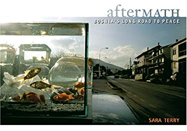Aftermath: Bosnia's Long Road to Peace 9780974402963