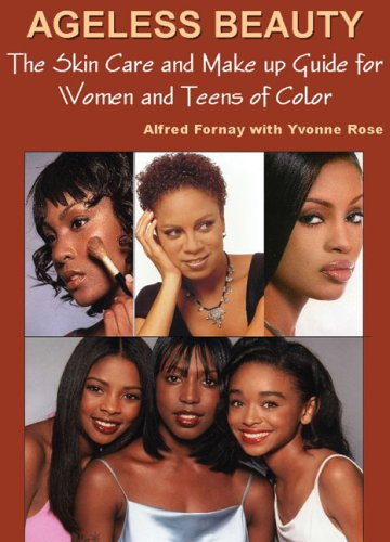 Ageless Beauty: The Ultimate Skincare & Makeup Book for Women & Teens of Color 9780979097683