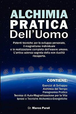 Alchimia Pratica Dell'uomo 9780979399787