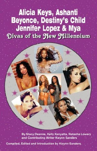 Alicia Keys, Ashanti, Beyonce, Destiny's Child, Jennifer Lopez & Mya: Divas of the New Millennium 9780974977966