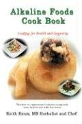 Alkaline Foods Cookbook 9780976854029