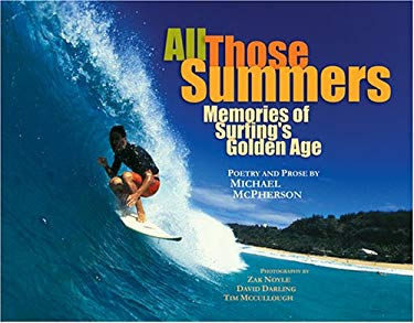 All Those Summers: Memories of Surfing's Golden Age 9780975374009