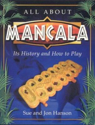 All about Mancala: Its History and How to Play 9780974017501