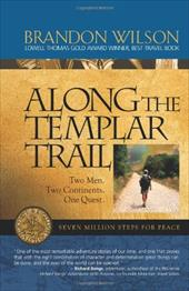 Along the Templar Trail: Seven Million Steps for Peace 4351884