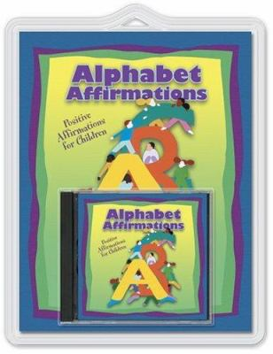 Alphabet Affirmations: The ABCs Featuring Positive Affirmations 9780972147828