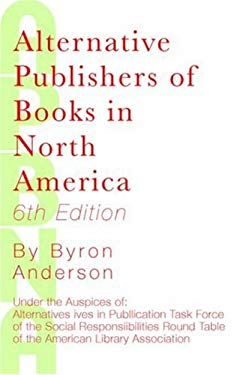 Alternative Publishers of Books in North America, 6th Edition 9780977861729