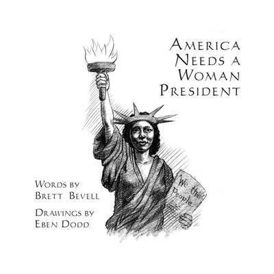 America Needs a Woman President 9780976684350