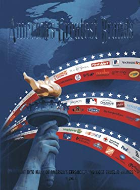 America's Greatest Brands: An Insight Into Many of America's Strongest and Most Trusted Brands 9780970686091