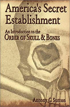 America's Secret Establishment: An Introduction to the Order of Skull & Bones 9780972020701