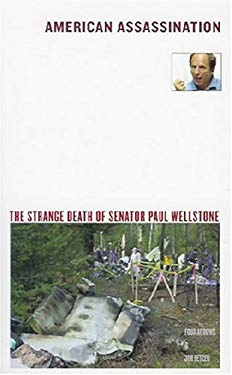 American Assassination: The Strange Death of Senator Paul Wellstone 9780975276303