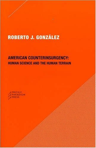 American Counterinsurgency: Human Science and the Human Terrain 9780979405747