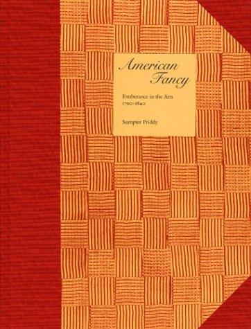 American Fancy: Exuberance in the Arts 1790-1840 9780972435390