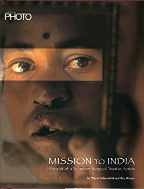 American Photo Mission to India: Portrait of a Volunteer Surgical Team in Action 9780972769662