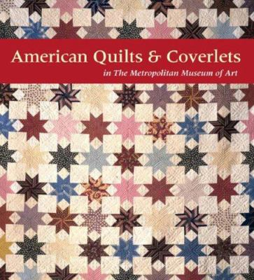 American Quilts & Coverlets in the Metropolitan Museum of Art 9780979740008