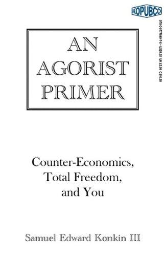 An Agorist Primer 9780977764976