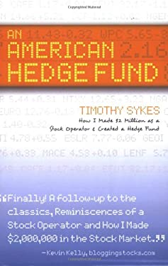 An American Hedge Fund; How I Made $2 Million as a Stock Market Operator & Created a Hedge Fund 9780979549700