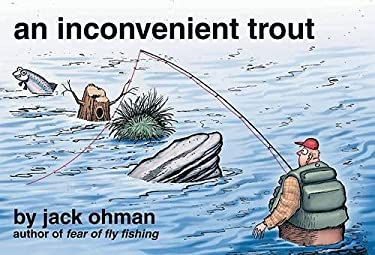 An Inconvenient Trout 9780979346071