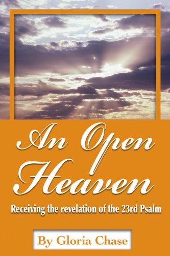 An Open Heaven: Receiving the Revelation of the 23rd Psalm 9780976494577