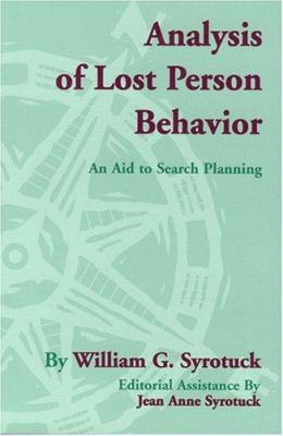 Analysis of Lost Person Behavior : An Aid to Search Planning