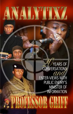 Analytixz 20 Years of Conversations and Enter- Views with Public Enemy's Minister of Information Professor Griff 9780977124213