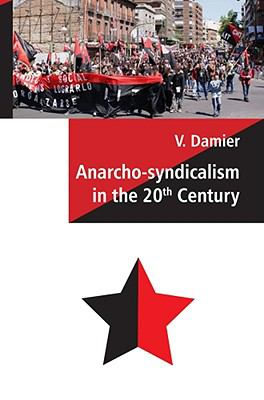 Anarcho-Syndicalism in the 20th Century 9780973782769