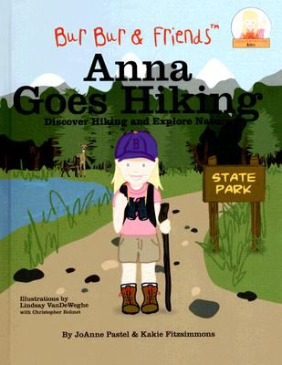 Anna Goes Hiking: Discover Hiking and Explore Nature 9780977712175