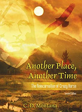 Another Place, Another Time: The Reincarnation of Crazy Horse 9780977059010