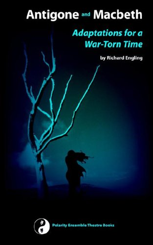Antigone and Macbeth, Adaptations for a War-Torn Time 9780977661008