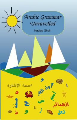 Arabic Grammar Unravelled 9780973051223
