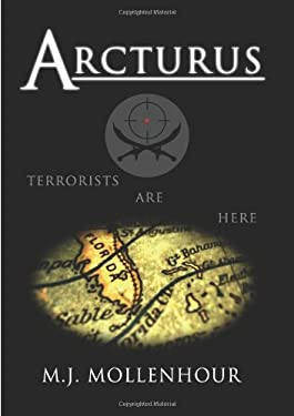 Arcturus: A Jack McDonald Novel about Soldiers, Spies, Pirates, and Terrorists with Romantic and Historical Twists 9780979967207
