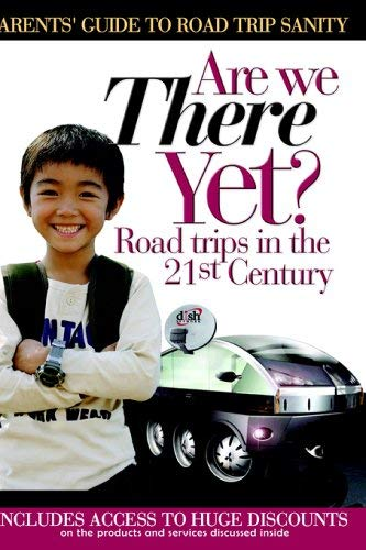 Are We There Yet? Road Trips in the 21st Century 9780977058303
