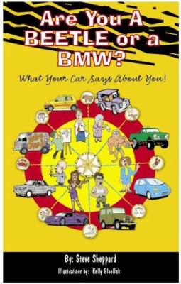 Are You a Beetle or a BMW?: What Your Car Says about You 9780977719648