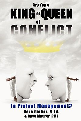 Are You a King or Queen of Conflict in Project Management? 9780978870720