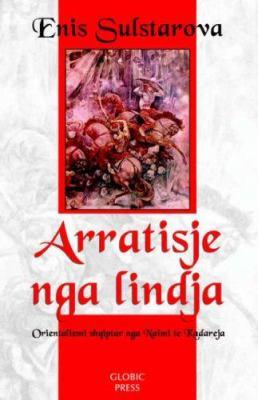 Arratisje Nga Lindja: Orientalizmi Shqiptar Nga Naimi Te Kadareja 9780977666249