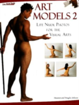 Art Models 2: Life Nude Photos for the Visual Arts 9780976457374