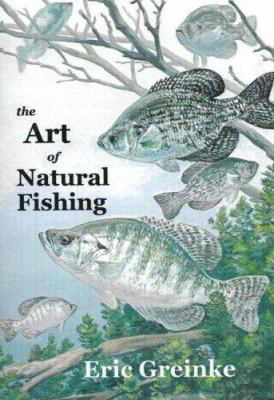 Art of Natural Fishing 9780977252466