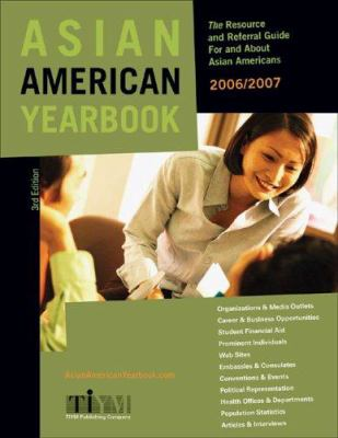 Asian American Yearbook: The Resource and Referral Guide for and about Asian Pacific Americans 2006/2007 9780977725410