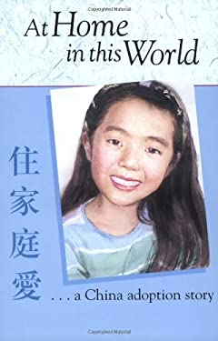 At Home in This World: A China Adoption Story 9780972624411