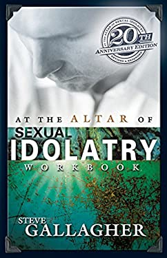 At the Altar of Sexual Idolatry Workbook 9780970220219