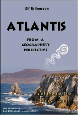 Atlantis from a Geographer's Perspective: Mapping the Fairy Land 9780975594605