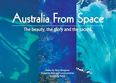 Australia from Space: The Beauty, the Glory and the Sacred 9780975187302