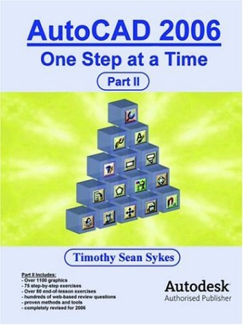 AutoCAD 2006: One Step at a Time - Part II 9780976588856