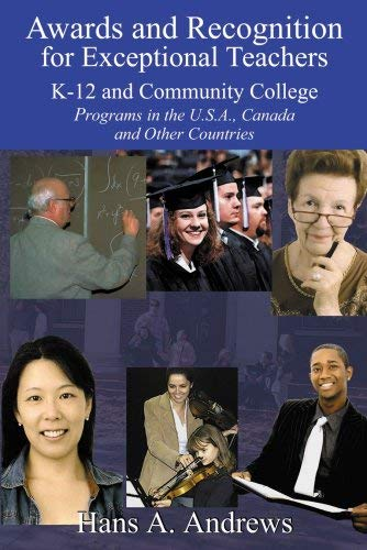 Awards and Recognition for Exceptional Teachers: K-12 and Community College: Programs in the U.S.A., Canada and Other Countries 9780978715809