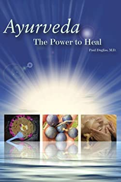 Ayurveda: The Power to Heal 9780972123310
